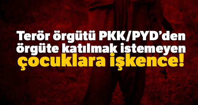 Terör örgütü PKK/PYD, örgüte katılmak istemeyen Suriyeli çocuklara işkence yapıyor