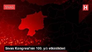 Sivas Kongresi'nin 100. yılı etkinlikleri