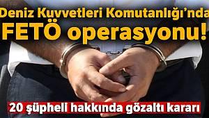 Deniz Kuvvetleri Komutanlığında FETÖ operasyonu! 20 şüpheli hakkında gözaltı kararı