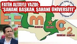 Fatih Altaylı'dan Şadi Yazıcı'ya üniversite övgüsü