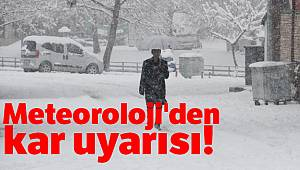 Meteoroloji'den kar uyarısı!