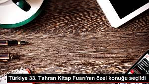 Türkiye 33. Tahran Kitap Fuarı'nın özel konuğu seçildi