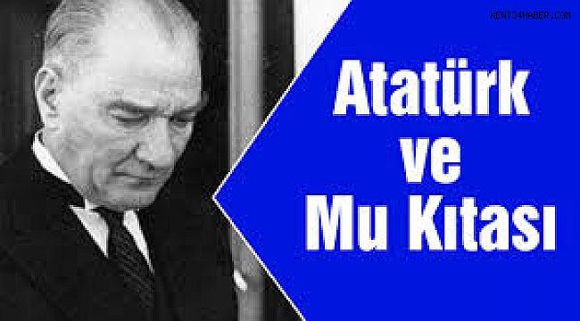 Atatürk ve Mu Kıtası (Atatürk Mu'ya neden ilgiliydi?)