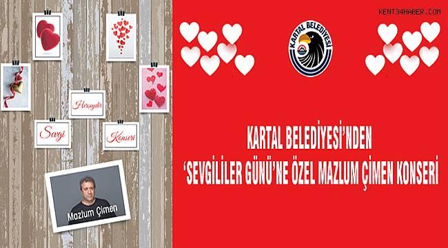 Kartal Belediyesi'nden 'Sevgililer Günü'nde Mazlum Çimen konseri