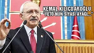 """Kılıçdaroğlu: """"FETÖ'nün Siyasi Ayağı Ortada!"""""""