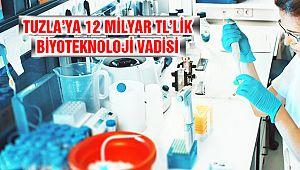 12 milyar TL yatırımla Tuzla'ya Biyoteknoloji Vadisi!
