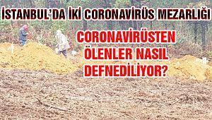 İstanbul'da 2 Koronavirüs Mezarlığı!