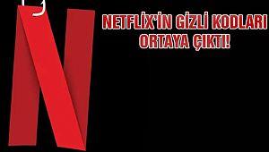 Netflix'in Gizli Kodları Açığa Çıktı!