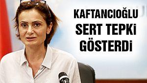 Canan Kaftancıoğlu'ndan Sert Tepki!