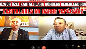 CHP Grup Başkan Vekili Özel'den Önemli Açıklamalar!