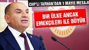 CHP'li Tarhan'dan 1 Mayıs Mesajı