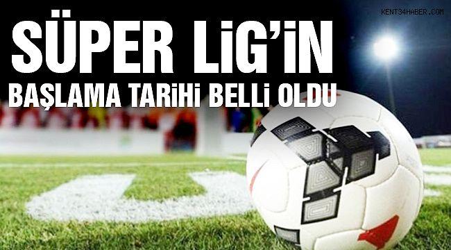 Süper Lig'in Başlama Tarihi Belli Oldu!