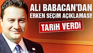 Ali Babacan'dan Erken Seçim Açıklaması!