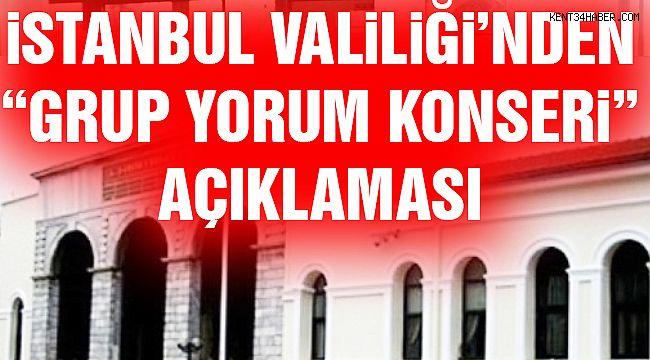 """İstanbul Valiliğii'nden """"Grup Yorum"""" Konseri Açıklaması"""