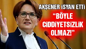 Meral Akşener İsyan Etti!