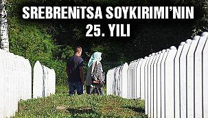 Çeyrek Asır Geçse de Acı Aynı! Srebrenitsa Katliamı Unutulmadı!