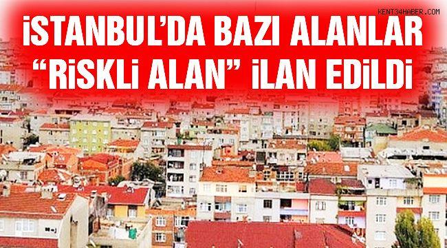"""İstanbul'da Bazı Mahalleler """"Riskli Alan"""" İlan Edildi!"""