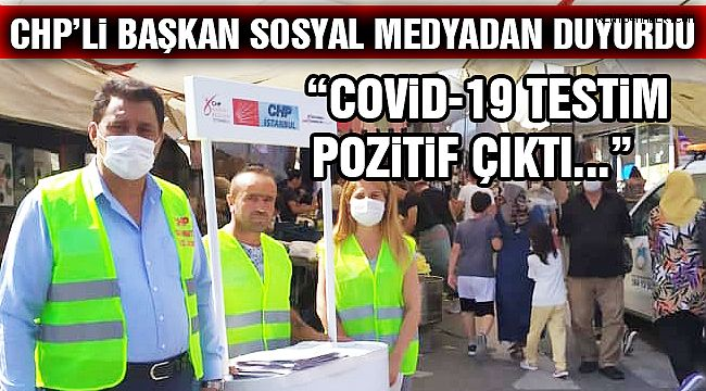 CHP'li Başkanın Covid-19 Testi Pozitif Çıktı!