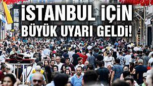İstanbul İçin Büyük Uyarı Geldi!