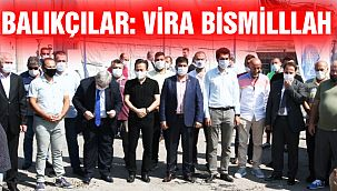 """Balıkçılar: """"Vira Bismillah"""" Dedi"""