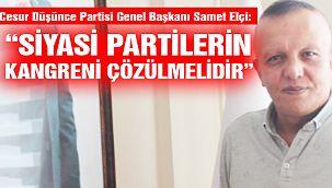 """CDP Genel Başkanı Elçi: """"Türkiye Siyasetine Yeni Bir Yol Haritası Çizeceğiz"""""""