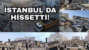Deprem İstanbul'da da hissedildi!