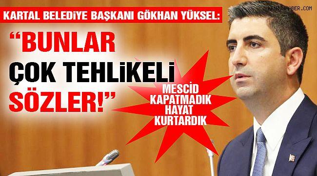 """Kartal Belediye Başkanı Yüksel: """"Tüylerim Diken Diken Oldu!"""""""