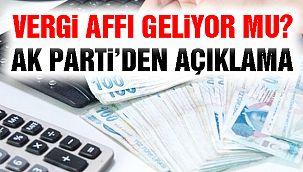 """AK Parti'den """"Vergi Affı"""" Açıklaması"""