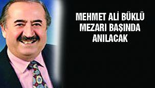 Mehmet Ali Büklü Vefatının 25. Yılında Mezarı Başında Anılacak