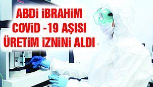 Abdi İbrahim, Kovid-19 Aşısı Üretimi İçin İzin Belgesi Aldı