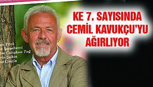 KE 7. Sayısında Cemil Kavukçu'yu Ağırlıyor