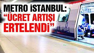 """Metro İstanbul Duyurdu: """"Ücret Artışı Ertelendi"""""""