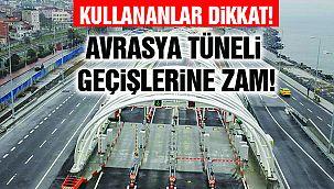 Avrasya Tüneli'ni Kullananlar Dikkat!