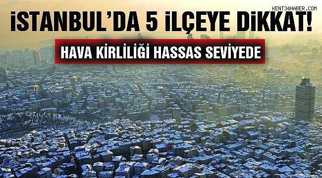 İstanbul'un 5 İlçesinde Hava Kirliliği 'Hassas' Seviyede