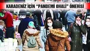 Karadeniz İçin 'pandemi OHAL'i' Önerisi