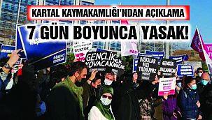 """Kartal Kaymakamlığı'ndan Açıklama: """"7 Gün Boyunca Yasak!"""""""