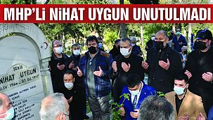 MHP'nin Şehit Başkanı Nihat Uygun Unutulmadı
