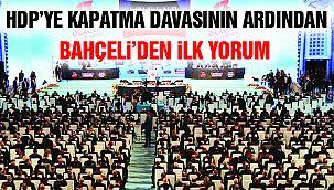 Bahçeli'den HDP'nin Kapatma Davası ile İlgili İlk Yorum
