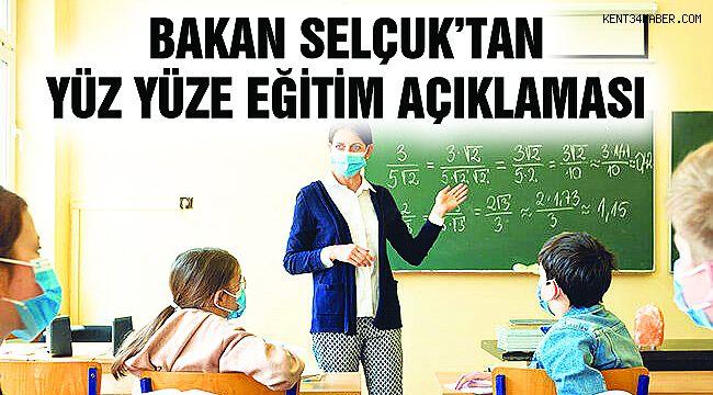 Bakan Selçuk'tan Yüz Yüze Eğitim Açıklması!