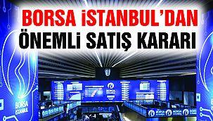 Borsa İstanbul'dan Önemli Satış Kararı!