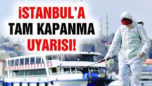 "İstanbul'a Tam Kapanma Uyarısı: ""Aman Dikkat!"""