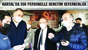 Kartal'da 556 Personelle Denetim Seferberliği