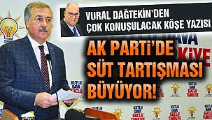 """Vural Dağtekin Yazdı: """"AK Parti'de """"Süt"""" Tartışması"""""""