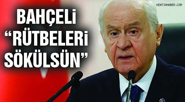 """Bahçeli'den Sert Tepki: """"Rütbeleri Söküslün!"""""""