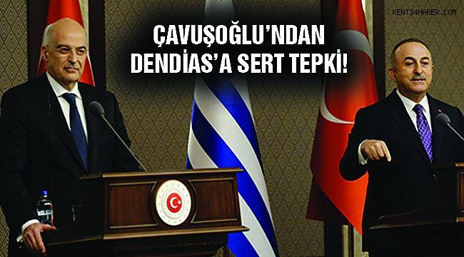 Bakan Çavuşoğlu'ndan Dendias'a Sert Tepki