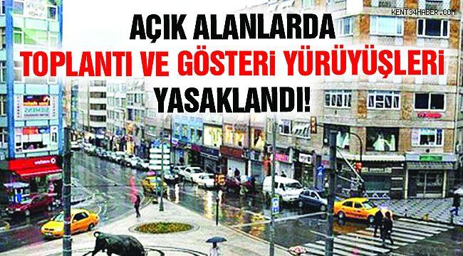 Kadıköy'de Toplantı ve Gösteri Yürüyüşü Yasaklandı!