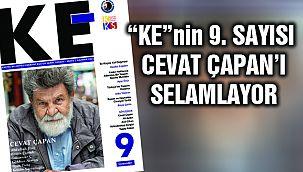 """""""KE""""nin 9. Sayısı Cevat Çapan'ı Selamlıyor"""