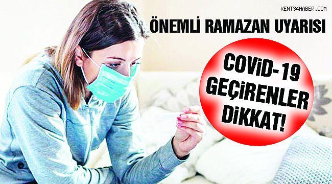 Koronavirüs Geçireli 1 Ay Olduysa Ramazan'da Dikkat