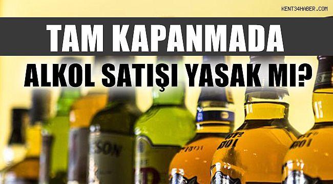 Tam Kapanmada Alkollü İçki Satışı Yasak mı?