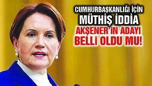 Akşener'in Cumhurbaşkanı Adayı Belli Oldu!